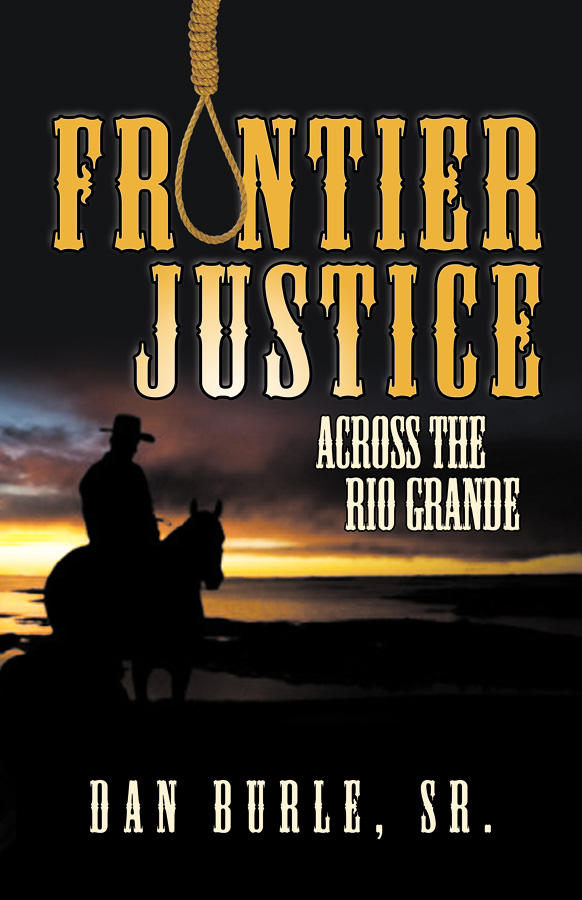 Book Cover: FRONTIER JUSTICE: Across the Rio Grande (Episode II)